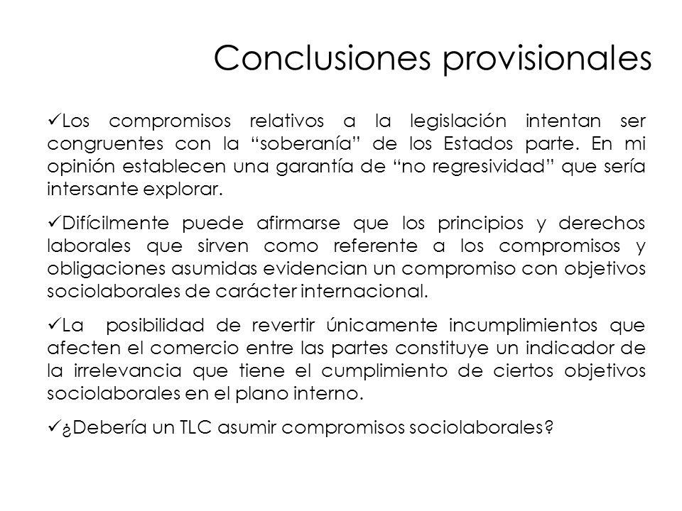 Conclusiones provisionales Los compromisos relativos a la legislación intentan ser congruentes con la soberanía de los Estados parte. En mi opinión es