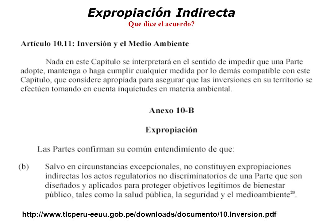 Expropiación Indirecta Que dice el acuerdo? http://www.tlcperu-eeuu.gob.pe/downloads/documento/10.Inversion.pdf