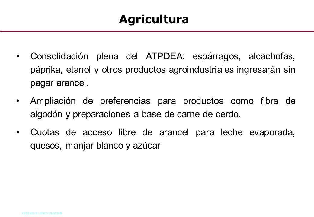 CENTRO DE INVESTIGACION 44 Agricultura Consolidación plena del ATPDEA: espárragos, alcachofas, páprika, etanol y otros productos agroindustriales ingr