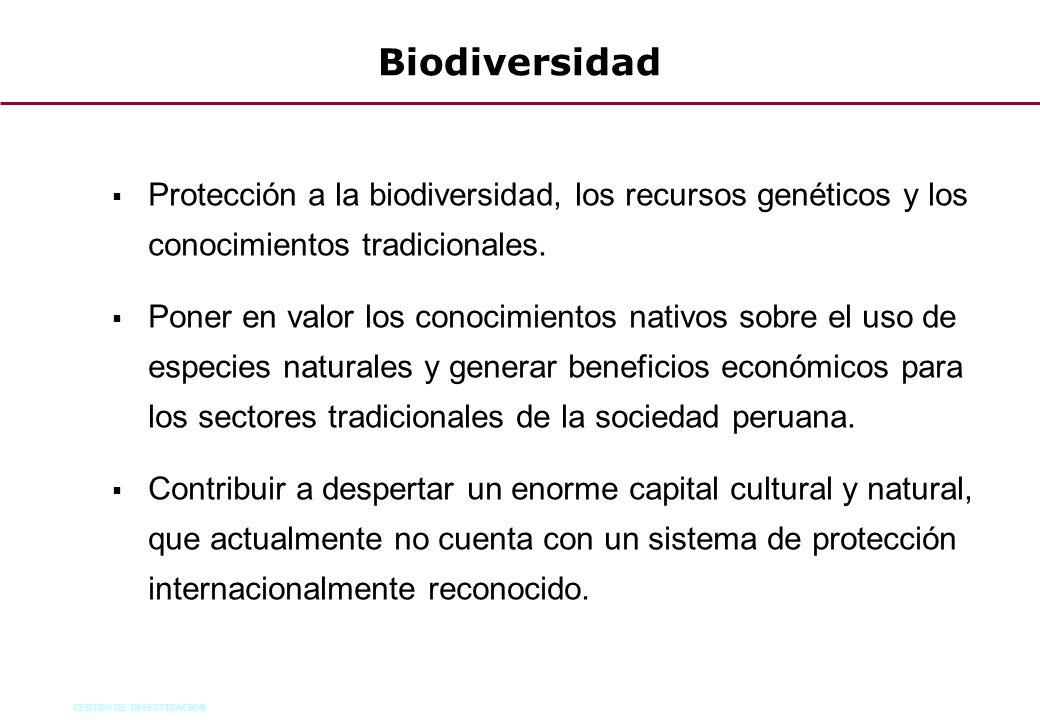 CENTRO DE INVESTIGACION 54 Protección a la biodiversidad, los recursos genéticos y los conocimientos tradicionales. Poner en valor los conocimientos n