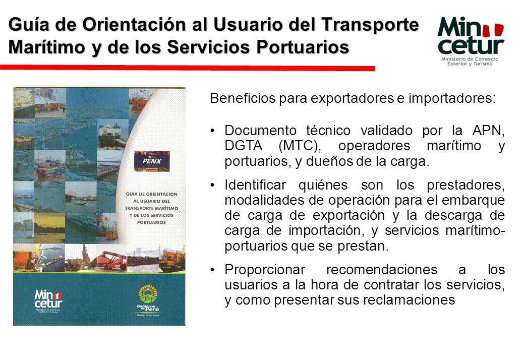 Guía de Orientación al Usuario del Transporte Marítimo y de los Servicios Portuarios Beneficios para exportadores e importadores: Documento técnico validado por la APN, DGTA (MTC), operadores marítimo y portuarios, y dueños de la carga.