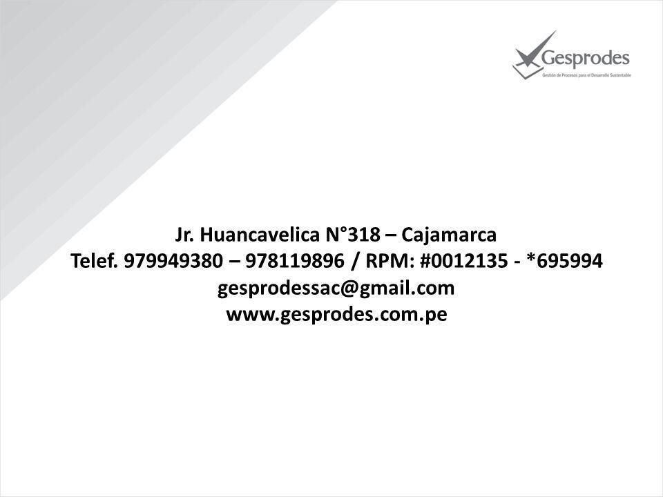 Jr.Huancavelica N°318 – Cajamarca Telef.