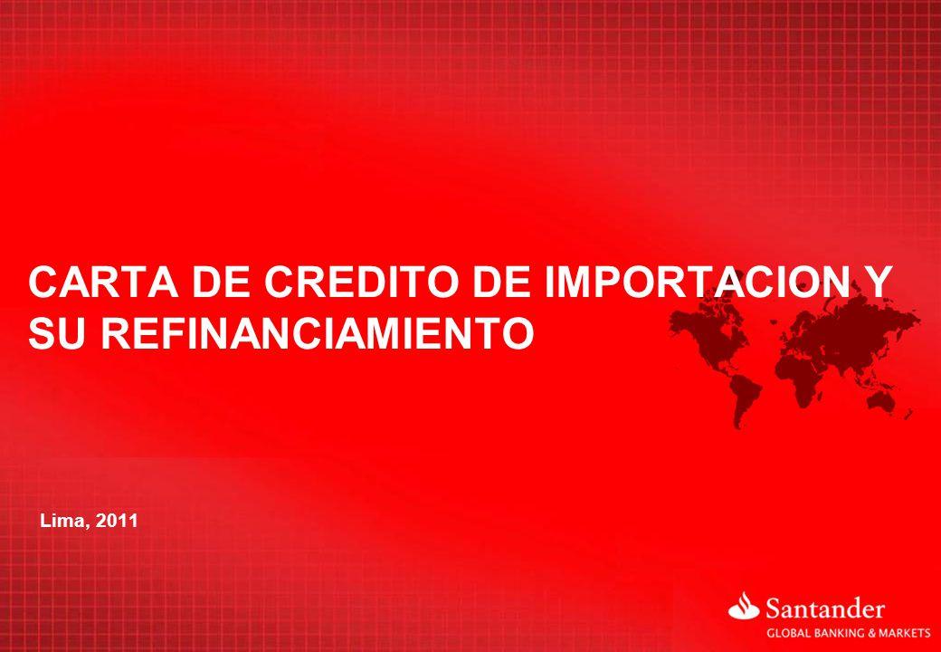 CARTA DE CREDITO DE IMPORTACION Y SU REFINANCIAMIENTO Lima, 2011