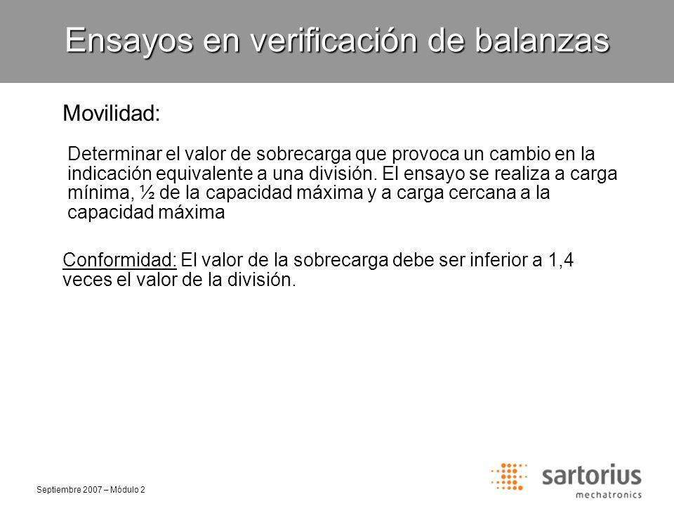 Septiembre 2007 – Módulo 2 Movilidad: Ensayos en verificación de balanzas