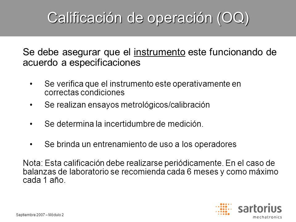 Septiembre 2007 – Módulo 2 Calificación de operación (OQ) ¿Cómo colaboramos con nuestro cliente desde el área de Soporte Técnico.