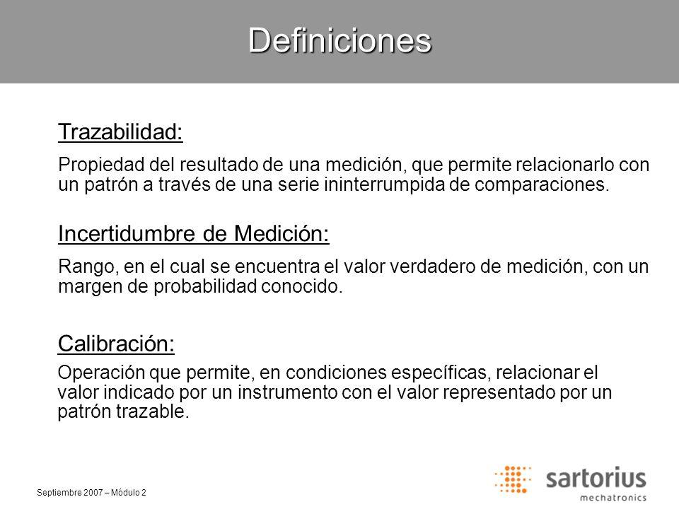 Septiembre 2007 – Módulo 2Definiciones División de verificación (e): Valor expresado en masa de la división utilizada para la verificación de los instrumentos.
