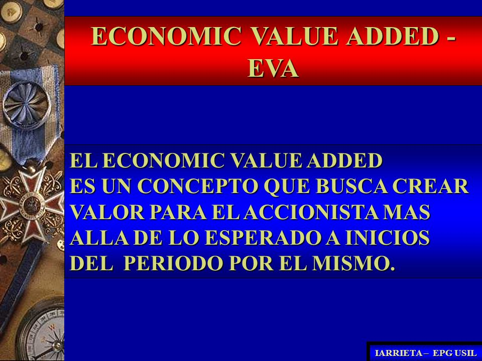 El EVA considera el costo de toda la financiación, incluido los costos de oportunidad del accionista.
