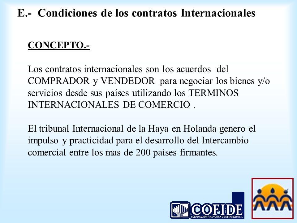 CONCEPTO.- Los contratos internacionales son los acuerdos del COMPRADOR y VENDEDOR para negociar los bienes y/o servicios desde sus países utilizando