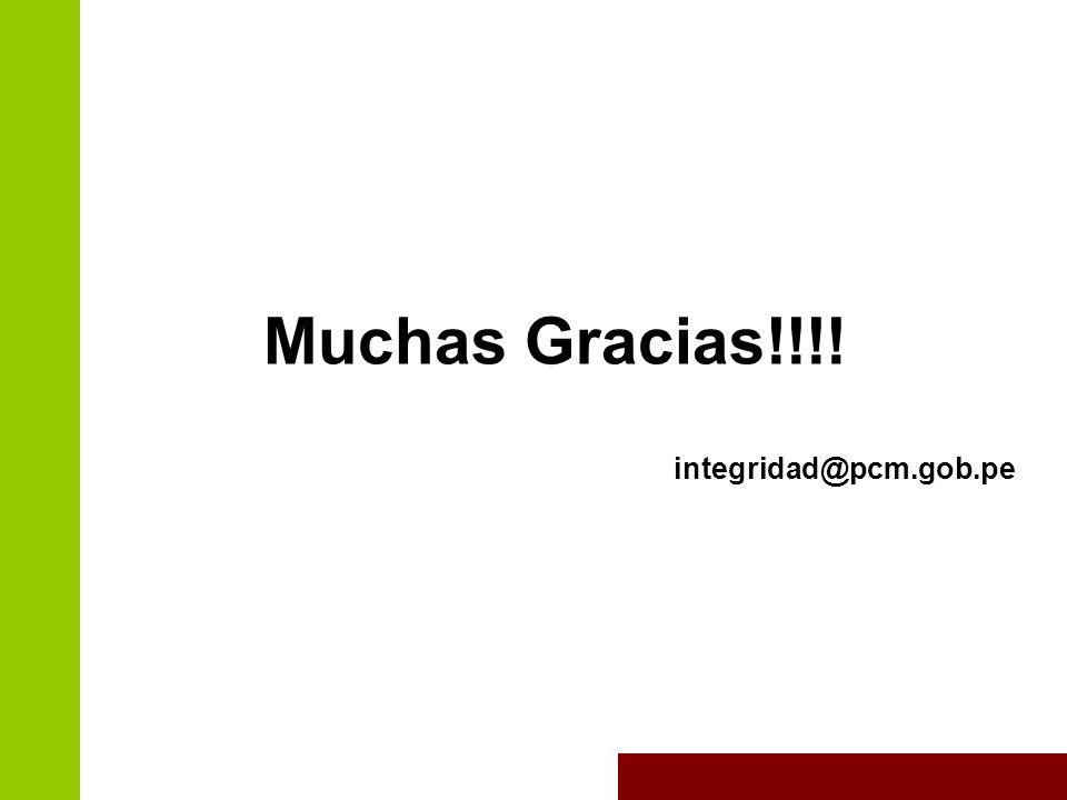 Muchas Gracias!!!! integridad@pcm.gob.pe