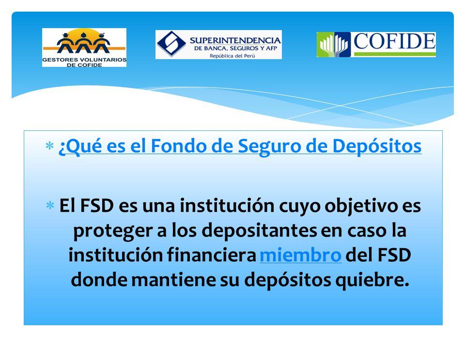 Asimismo, es importante que se informe si la empresa depositaria elegida es miembro del Fondo de Seguro de Depósitos (FSD) Fondo de Seguro de Depósito