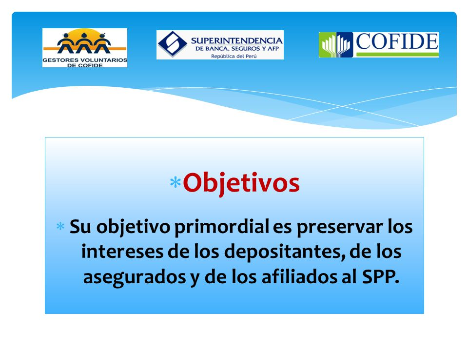 La SBS es una institución de derecho público cuya autonomía funcional está reconocida por la Constitución Política del Perú. Sus objetivos, funciones