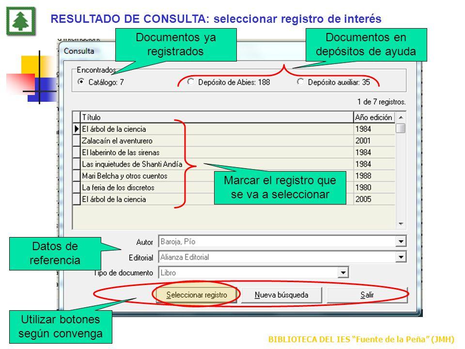 BIBLIOTECA DEL IES Fuente de la Peña (JMH) Documentos ya registrados Marcar el registro que se va a seleccionar Utilizar botones según convenga RESULT