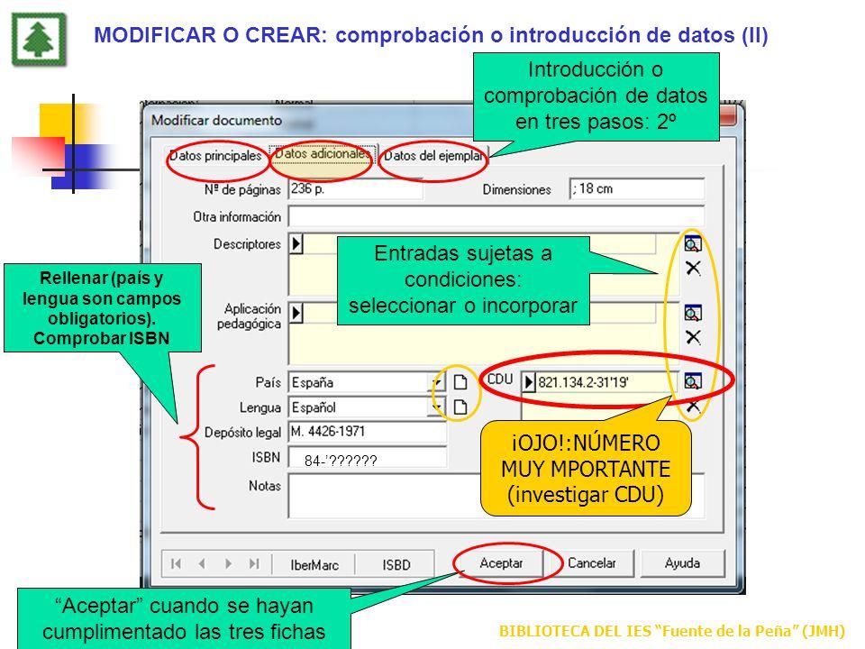 BIBLIOTECA DEL IES Fuente de la Peña (JMH) MODIFICAR O CREAR: comprobación o introducción de datos (II) Introducción o comprobación de datos en tres p