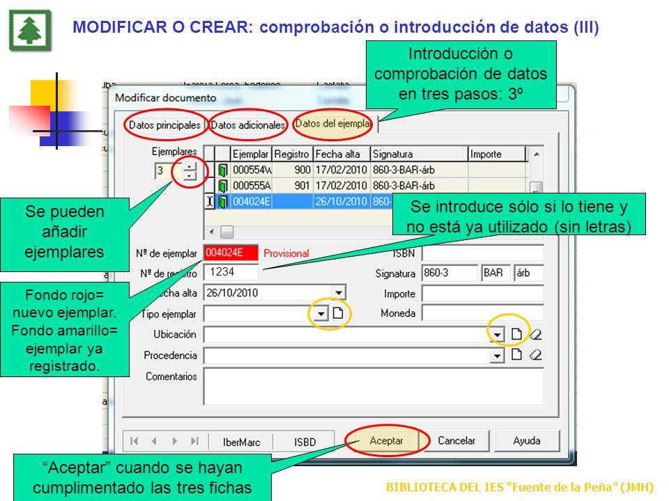BIBLIOTECA DEL IES Fuente de la Peña (JMH) MODIFICAR O CREAR: comprobación o introducción de datos (III) Introducción o comprobación de datos en tres