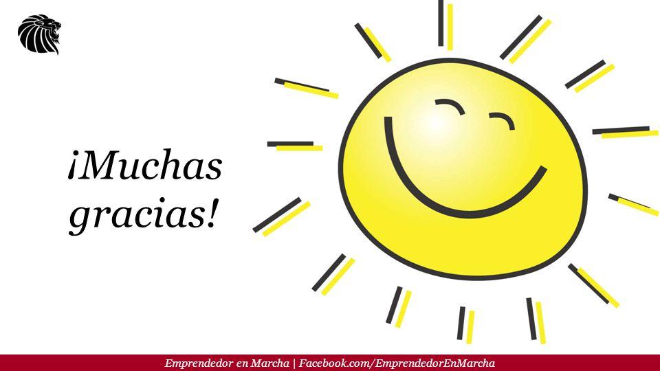 Emprendedor en Marcha | Facebook.com/EmprendedorEnMarcha ¡Muchas gracias!