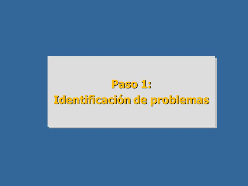 Paso 1: Identificación de problemas Paso 1: Identificación de problemas