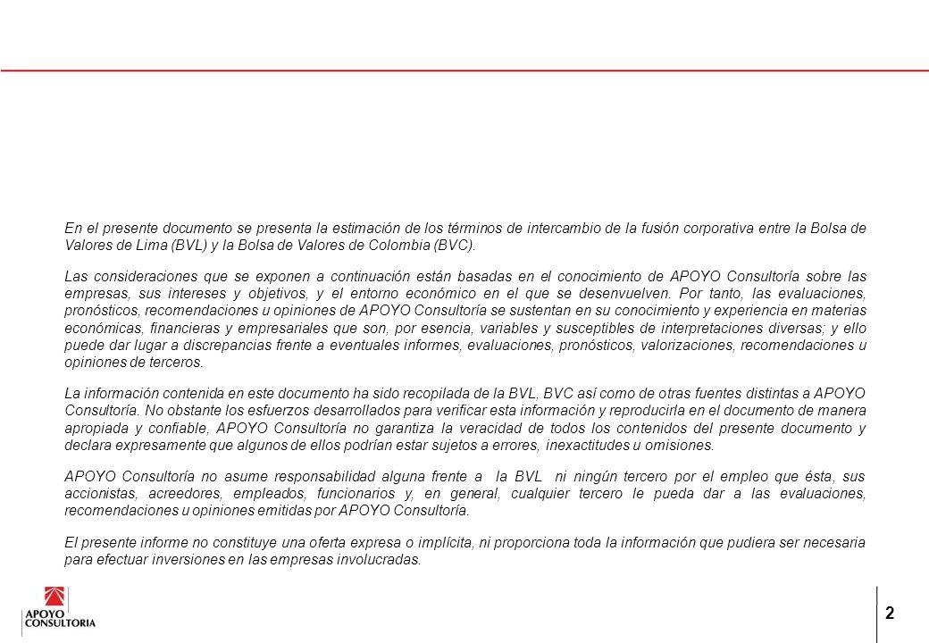 2 En el presente documento se presenta la estimación de los términos de intercambio de la fusión corporativa entre la Bolsa de Valores de Lima (BVL) y la Bolsa de Valores de Colombia (BVC).