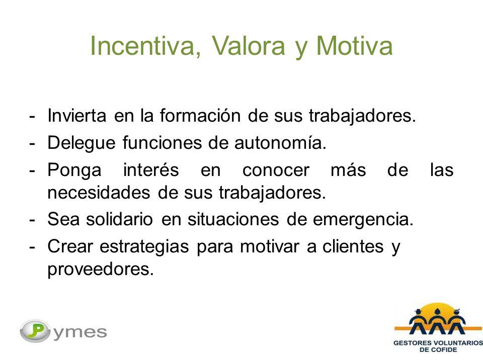 Incentiva, Valora y Motiva -Invierta en la formación de sus trabajadores.