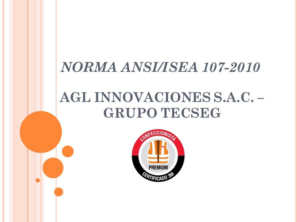 NORMA ANSI/ISEA 107-2010 AGL INNOVACIONES S.A.C. – GRUPO TECSEG