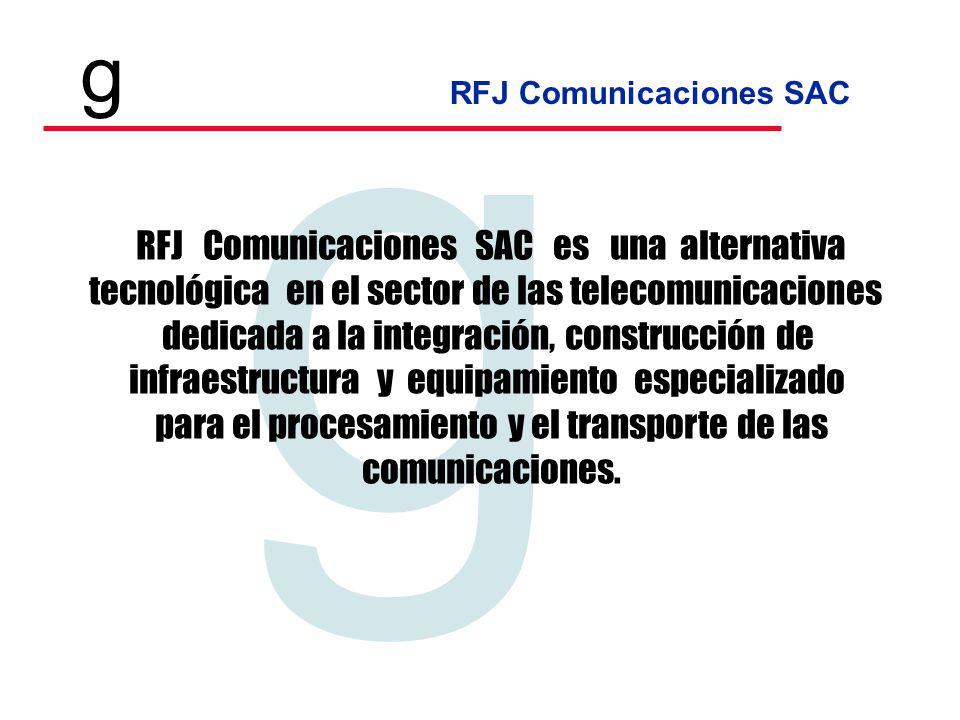 RFJ Comunicaciones SAC Tecnologia en Telecomunicaciones g g RFJ Comunicaciones SAC es una alternativa tecnológica en el sector de las telecomunicaciones dedicada a la integración, construcción de infraestructura y equipamiento especializado para el procesamiento y el transporte de las comunicaciones.