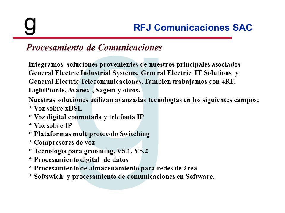 RFJ Comunicaciones SAC Tecnologia en Telecomunicaciones g g Transporte de Comunicaciones Contamos con especialidades relacionadas con las diversas tecnologías de transporte para telecomunicaciones como son: * SDH * ATM * TCP/IP/IPX * Transporte de última milla xDSL * Sistemas de microondas SHF y radio VHF/UHF/HF * Sistemas de enlace laser * Tecnología PLC * Sistemas de fibra óptica, anillos ópticos, enlaces backbone punto a punto y punto multipunto.