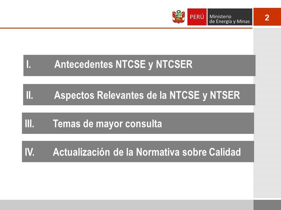 2 I.Antecedentes NTCSE y NTCSER II.Aspectos Relevantes de la NTCSE y NTSER III.Temas de mayor consulta IV.Actualización de la Normativa sobre Calidad