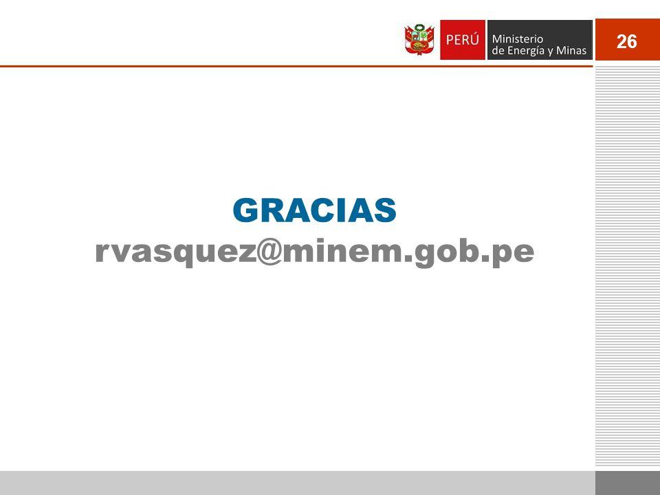 26 GRACIAS rvasquez@minem.gob.pe