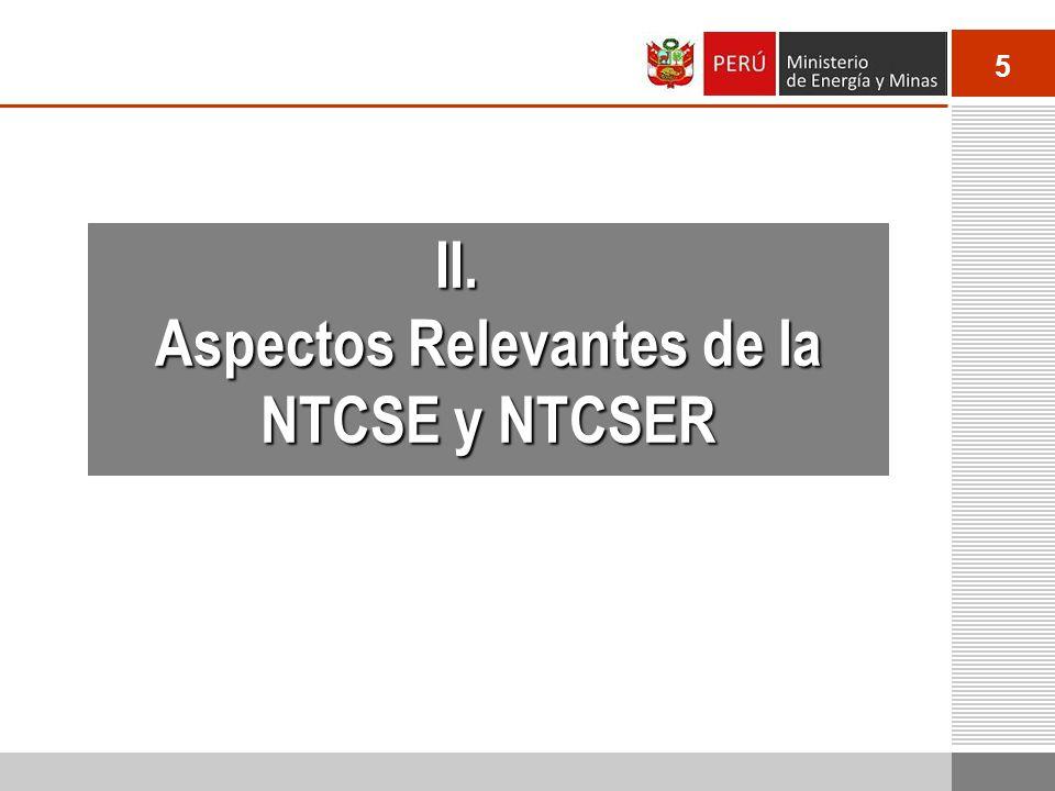 5 II. Aspectos Relevantes de la NTCSE y NTCSER