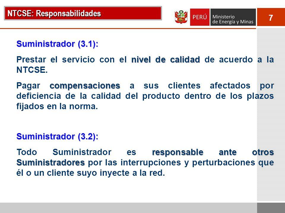 7 NTCSE: Responsabilidades Suministrador (3.1): nivel de calidad Prestar el servicio con el nivel de calidad de acuerdo a la NTCSE. compensaciones Pag