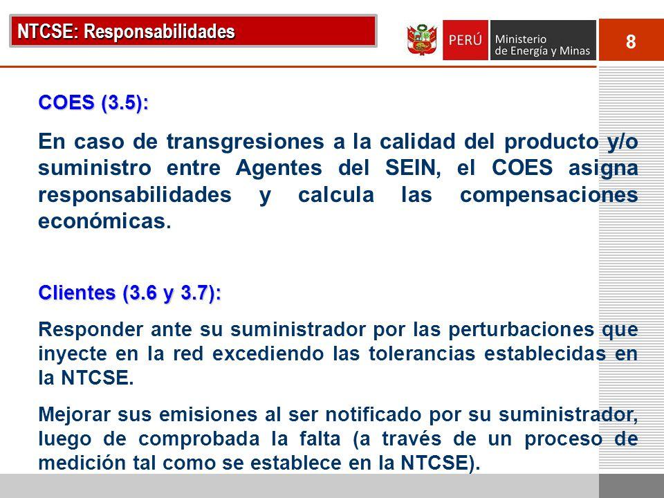 8 NTCSE: Responsabilidades COES (3.5): En caso de transgresiones a la calidad del producto y/o suministro entre Agentes del SEIN, el COES asigna respo