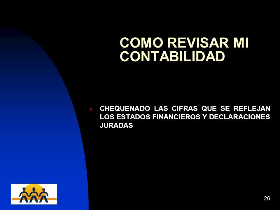 12/06/201426 COMO REVISAR MI CONTABILIDAD CHEQUENADO LAS CIFRAS QUE SE REFLEJAN LOS ESTADOS FINANCIEROS Y DECLARACIONES JURADAS