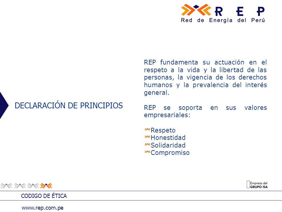 DECLARACIÓN DE PRINCIPIOS REP fundamenta su actuación en el respeto a la vida y la libertad de las personas, la vigencia de los derechos humanos y la