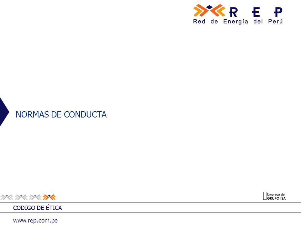 CODIGO DE ÉTICA www.rep.com.pe NORMAS DE CONDUCTA