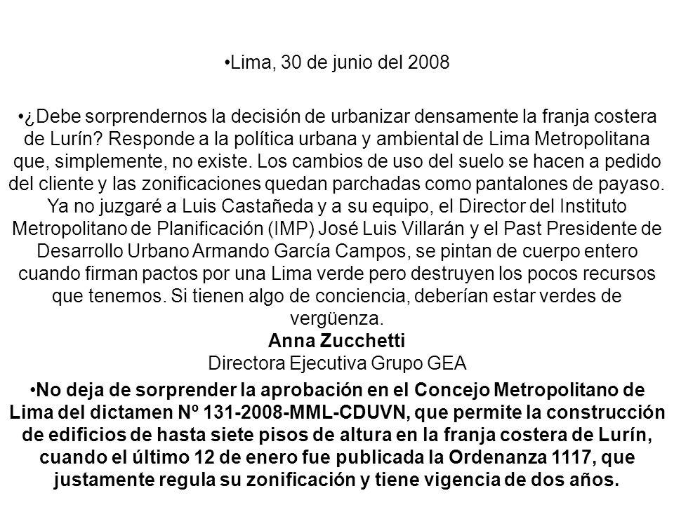 Lima, 30 de junio del 2008 ¿Debe sorprendernos la decisión de urbanizar densamente la franja costera de Lurín? Responde a la política urbana y ambient