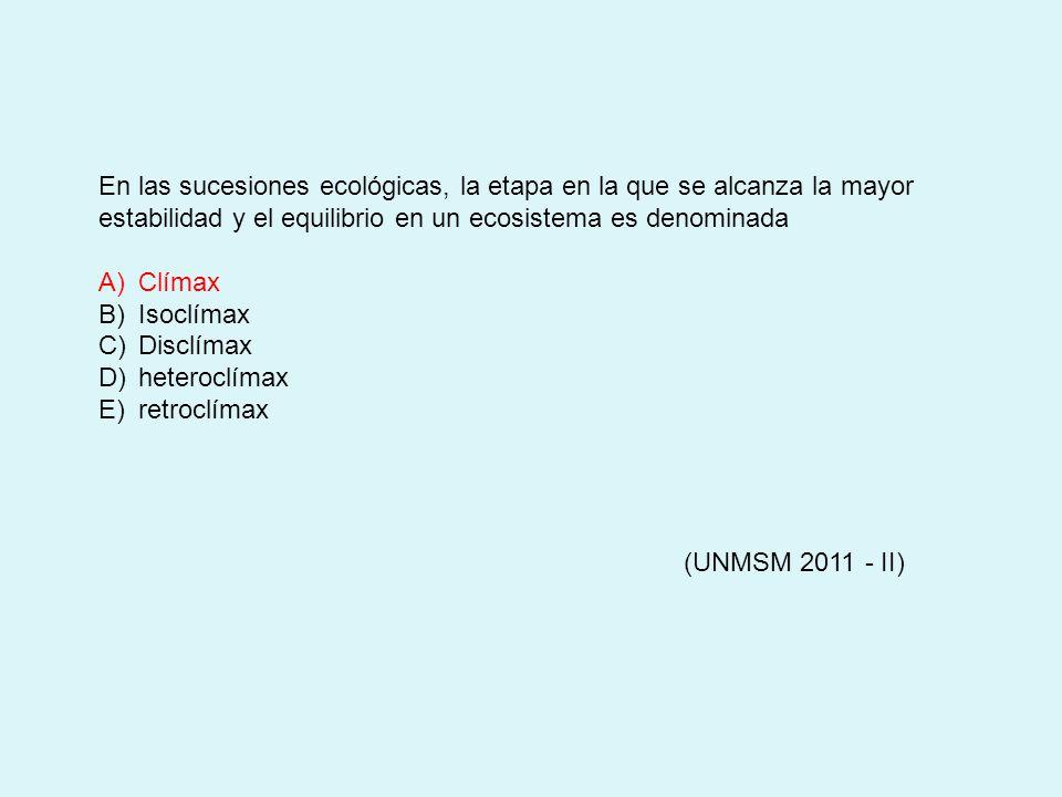 En las sucesiones ecológicas, la etapa en la que se alcanza la mayor estabilidad y el equilibrio en un ecosistema es denominada A)Clímax B)Isoclímax C