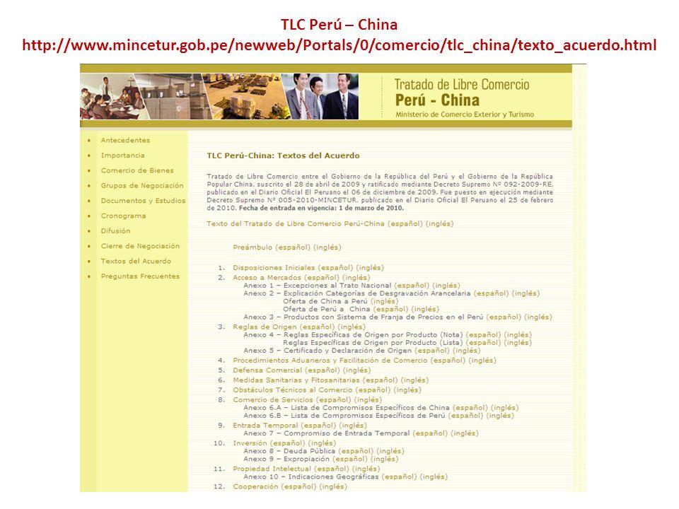 TLC Perú – China http://www.mincetur.gob.pe/newweb/Portals/0/comercio/tlc_china/texto_acuerdo.html