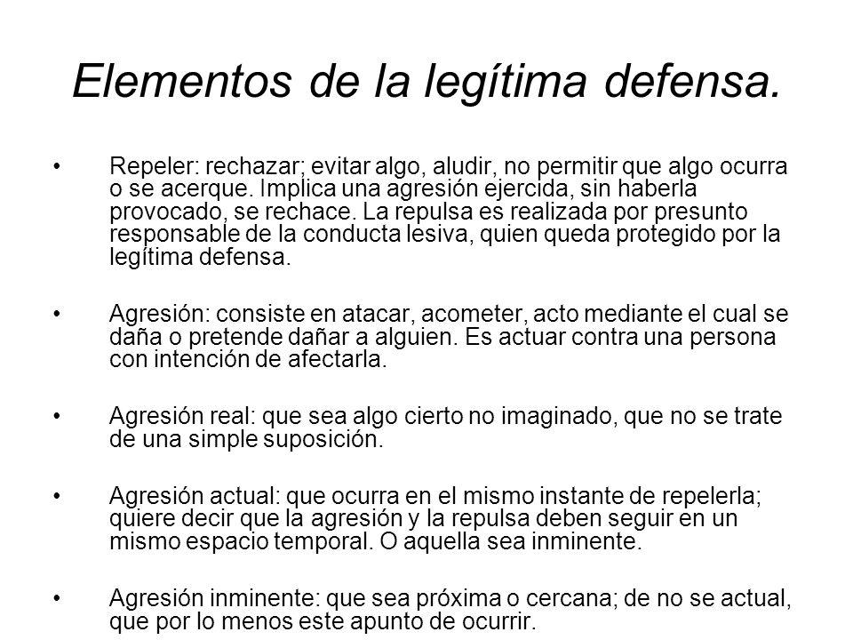 Elementos de la legítima defensa. Repeler: rechazar; evitar algo, aludir, no permitir que algo ocurra o se acerque. Implica una agresión ejercida, sin