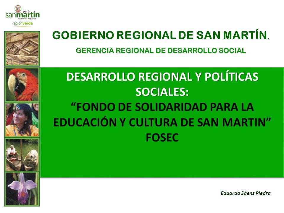. GOBIERNO REGIONAL DE SAN MARTÍN. GERENCIA REGIONAL DE DESARROLLO SOCIAL Eduardo Sáenz Piedra