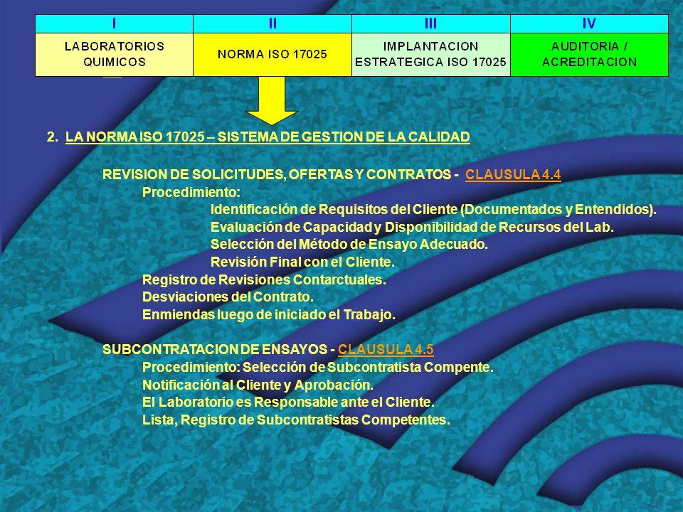 2. LA NORMA ISO 17025 – SISTEMA DE GESTION DE LA CALIDAD REVISION DE SOLICITUDES, OFERTAS Y CONTRATOS - CLAUSULA 4.4 Procedimiento: Identificación de