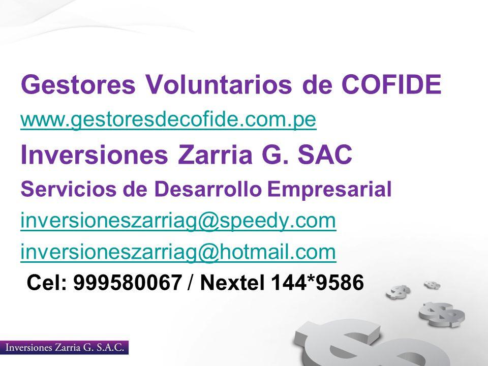 Gestores Voluntarios de COFIDE www.gestoresdecofide.com.pe Inversiones Zarria G. SAC Servicios de Desarrollo Empresarial inversioneszarriag@speedy.com