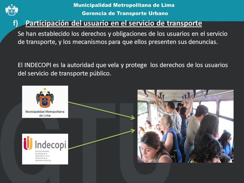f) Participación del usuario en el servicio de transporte Se han establecido los derechos y obligaciones de los usuarios en el servicio de transporte, y los mecanismos para que ellos presenten sus denuncias.