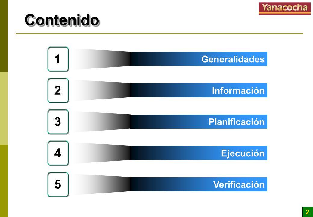 2 ContenidoContenido 3 Planificación 2 Información 1 Generalidades 4 Ejecución 5 Verificación