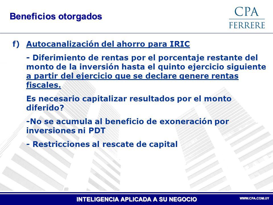 INTELIGENCIA APLICADA A SU NEGOCIO WWW.CPA.COM.UY WWW.CPA.COM.UY Beneficios otorgados f)Autocanalización del ahorro para IRIC - Diferimiento de rentas