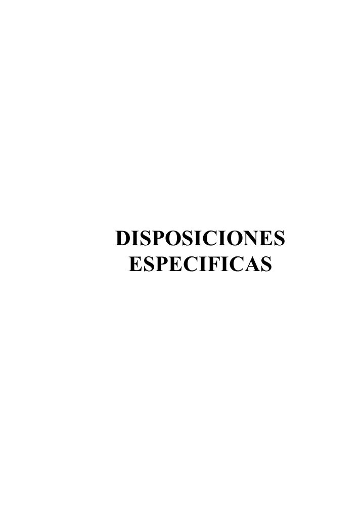 DISPOSICIONES ESPECIFICAS