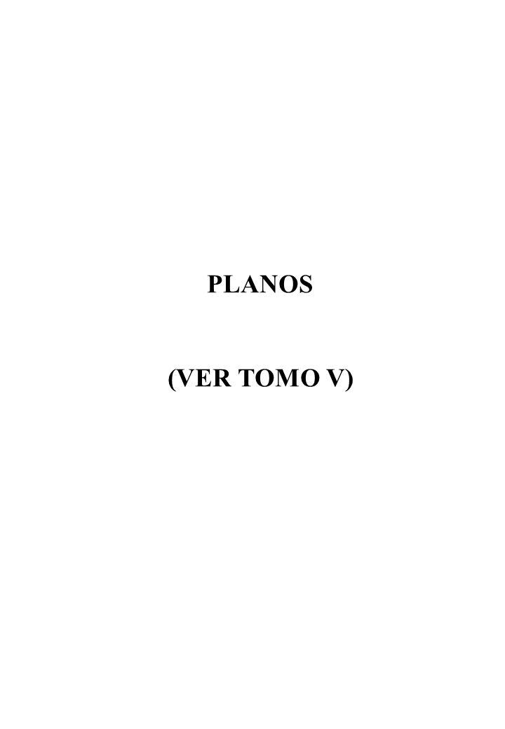 PLANOS (VER TOMO V)