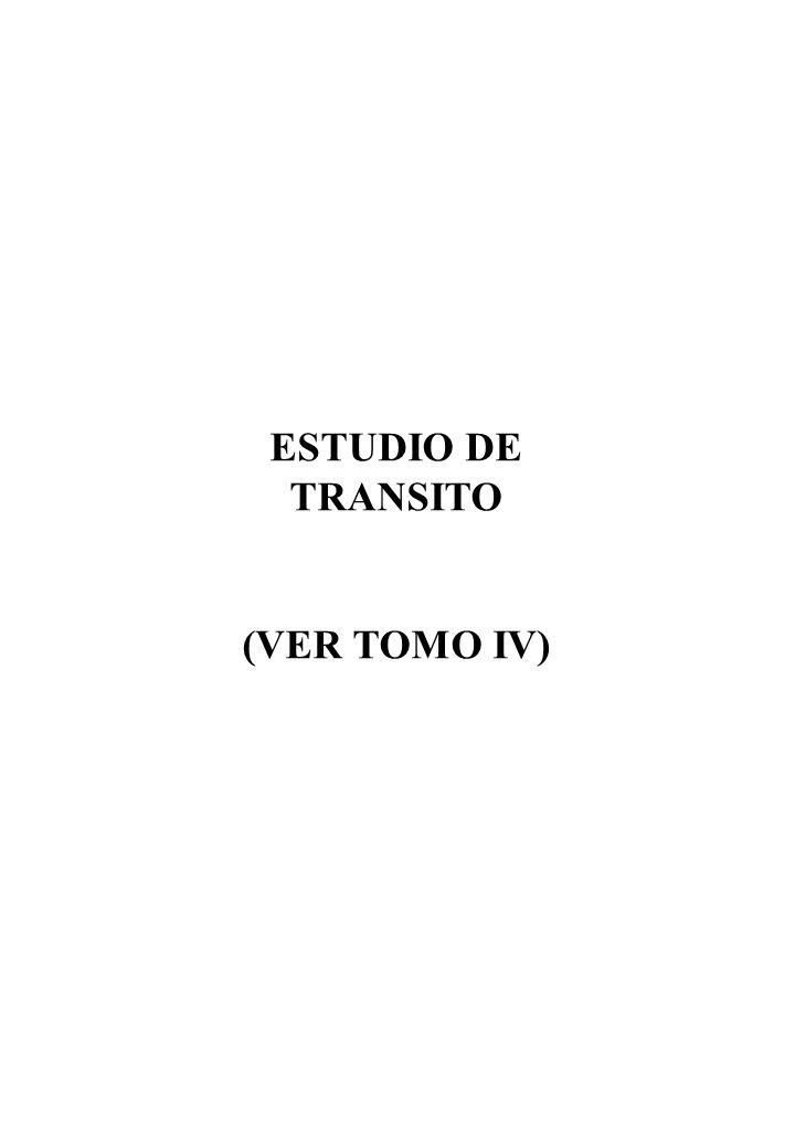 ESTUDIO DE TRANSITO (VER TOMO IV)