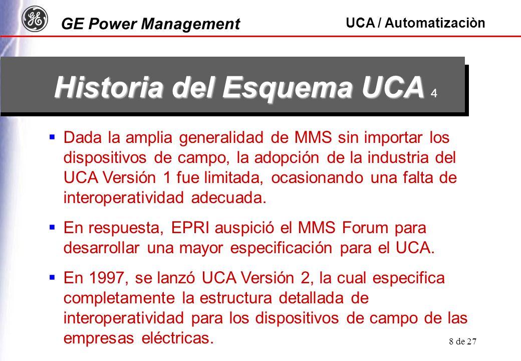 GE Power Management UCA / Automatizaciòn 9 de 27 Beneficios de MMS/UCA Principales Beneficios Beneficios Complementarios