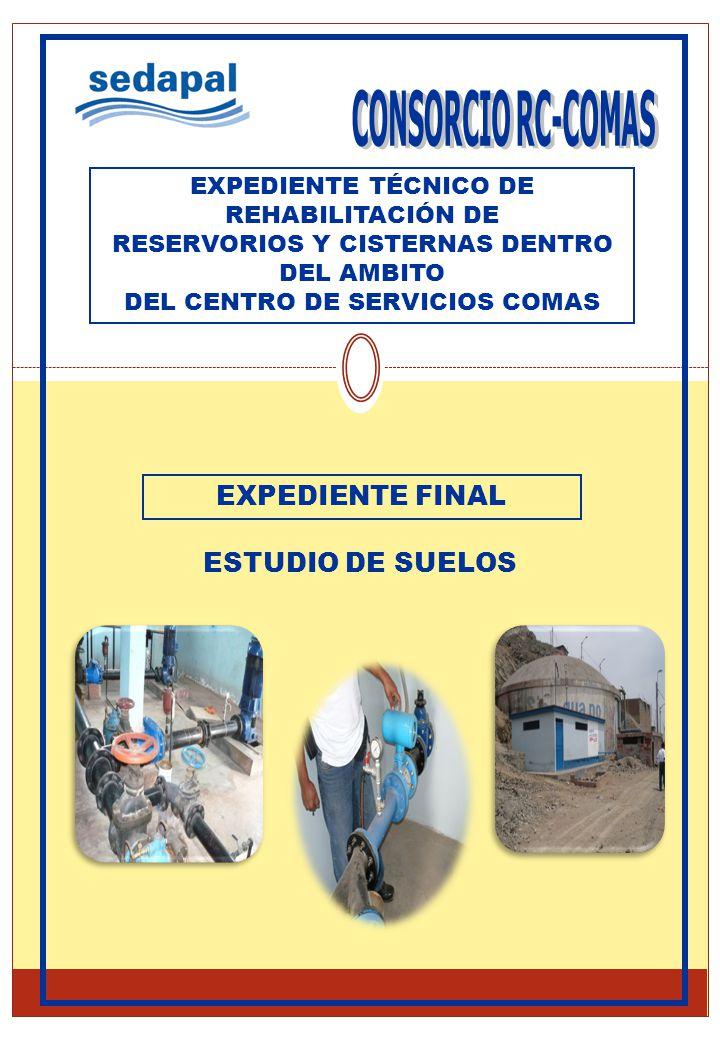 EXPEDIENTE FINAL ESTUDIO DE SUELOS EXPEDIENTE TÉCNICO DE REHABILITACIÓN DE RESERVORIOS Y CISTERNAS DENTRO DEL AMBITO DEL CENTRO DE SERVICIOS COMAS