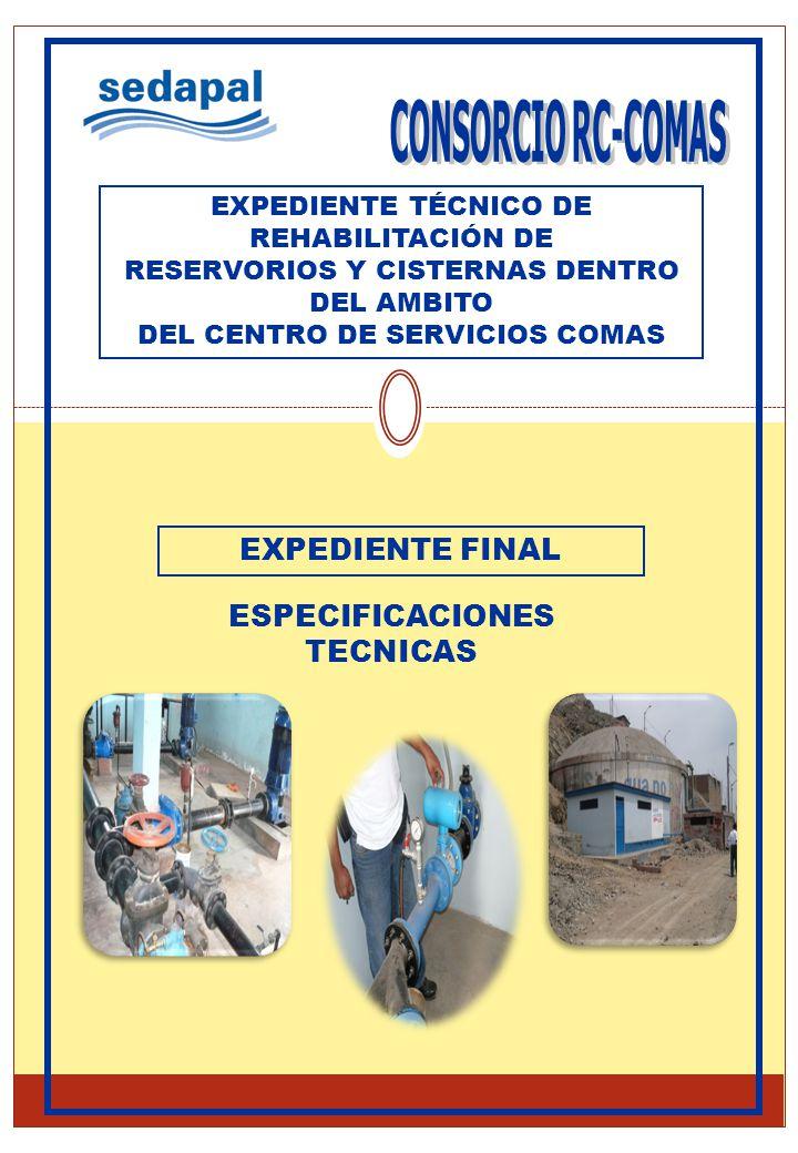 EXPEDIENTE FINAL ESPECIFICACIONES TECNICAS EXPEDIENTE TÉCNICO DE REHABILITACIÓN DE RESERVORIOS Y CISTERNAS DENTRO DEL AMBITO DEL CENTRO DE SERVICIOS C