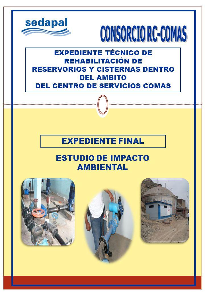 EXPEDIENTE FINAL ESTUDIO DE IMPACTO AMBIENTAL EXPEDIENTE TÉCNICO DE REHABILITACIÓN DE RESERVORIOS Y CISTERNAS DENTRO DEL AMBITO DEL CENTRO DE SERVICIO
